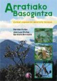 ARRATIAKO BASOGINTZA - 9788492629275 - HARITZA ITURBE