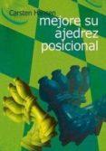 MEJORE SU AJEDREZ POSICIONAL - 9788493545475 - CARSTEN HANSEN