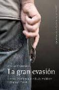 LA GRAN EVASION: HISTORIA DE LA FUGA DE PRISION DE LOS ULTIMOS EX ILIADOS DE PINOCHET - 9788493720575 - XAVIER MONTANYA