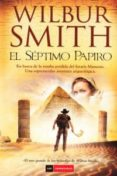 EL SEPTIMO PAPIRO - 9788494119675 - WILBUR SMITH