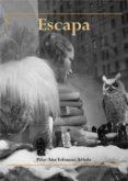 ESCAPA (EBOOK) - 9788494328275 - TOLOSANA ARTOLA PILAR ANA