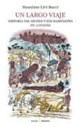 UN LARGO VIAJE: HISTORIA DEL MUNDO Y SUS HABITANTES EN 12 ETAPAS - 9788494427275 - MASSIMO LIVI BACCI