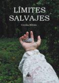 LIMITES SALVAJES - 9788494968075 - CECILIA MILLAN