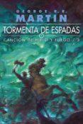 TORMENTA DE ESPADAS (ED. RUSTICA) (SAGA CANCION DE HIELO Y FUEGO 3) - 9788496208575 - GEORGE R.R. MARTIN