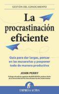 LA PROCRASTINACION EFICIENTE - 9788496627475 - JOHN PERRY