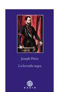 LA LEYENDA NEGRA - 9788496974975 - JOSEPH PEREZ
