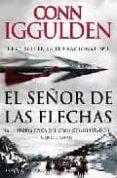 EL SEÑOR DE LAS FLECHAS - 9788497348775 - CONN IGGULDEN