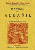 MANUAL DEL ALBAÑIL (3ª ED. FACSIMIL DE LA ED. DE MADRID, 1880) - 9788497610575 - RICARDO MARCOS Y BAUSA