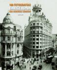 barcelona: 100 fotografias que deberias conocer-jordi calafell-9788497856775