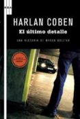 EL ULTIMO DETALLE (SERIE MYRON BOLITAR 6) - 9788498678475 - HARLAN COBEN