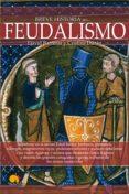 BREVE HISTORIA DEL FEUDALISMO - 9788499675275 - DAVID BARRERAS