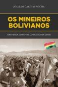Descarga gratuita de libros de datos electrónicos OS MINEIROS BOLIVIANOS: IDENTIDADE, CONFLITO E CONSCIÊNCIA DE CLASSE RTF FB2 PDB 9788547318475 de JOALLAN CARDIM ROCHA