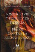 Descargar libros en kindle gratis BONIFACIO VIII Y FELIPE IV DE FRANCIA. PIO XII CONTRA LA ALEMANIA NAZI CHM PDF