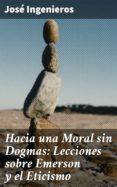 Ebooks mobi descargar HACIA UNA MORAL SIN DOGMAS: LECCIONES SOBRE EMERSON Y EL ETICISMO