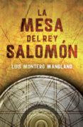 LA MESA DEL REY SALOMON - 9788401347085 - LUIS MONTERO MANGLANO