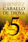 CESAREA (CABALLO DE TROYA 5) - 9788408108085 - J.J. BENITEZ