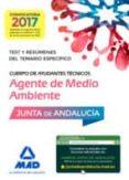 CUERPO DE AYUDANTES TÉCNICOS ESPECIALIDAD AGENTES DE MEDIO AMBIENTE. TEST Y RESÚMENES DEL TEMARIO ESPECÍFICO - 9788414206485 - VV.AA.