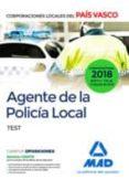 AGENTE DE LA POLICÍA LOCAL DEL PAÍS VASCO. TEST - 9788414220085 - VV.AA.