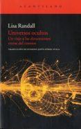 UNIVERSOS OCULTOS: UN VIAJE A LAS DIMENSIONES EXTRAS DEL COSMOS - 9788415277385 - LISA RANDALL