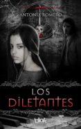 LOS DILETANTES - 9788416075485 - ANTONIA ROMERO