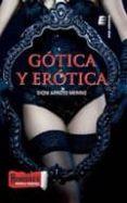 GÓTICA Y ERÓTICA - 9788416085385 - DIONI ARROYO MERINO