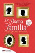 DE BUENA FAMILIA - 9788416087785 - CYNTHIA D APRIX SWEENEY