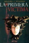 LA PRIMERA VICTIMA - 9788416159185 - TEODORO L. BASTERRA