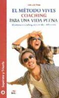 EL METODO VIVES COACHING PARA UNA VIDA PLENA - 9788416365685 - JUAN LUIS VIVES