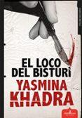 EL LOCO DEL BISTURI - 9788416485185 - YASMINA KHADRA