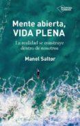 MENTE ABIERTA, VIDA PLENA - 9788417376185 - MANEL SALTOR