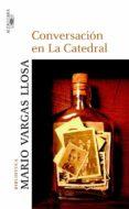 CONVERSACIONES EN LA CATEDRAL - 9788420467085 - MARIO VARGAS LLOSA