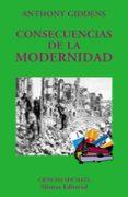 CONSECUENCIAS DE LA MODERNIDAD - 9788420629285 - ANTHONY GIDDENS