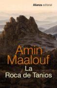 LA ROCA DE TANIOS - 9788420698885 - AMIN MAALOUF