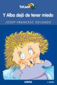 YA ALBA DEJO DE TENER MIEDO - 9788423681785 - JOSEP-FRANCESC DELGADO