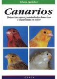 CANARIOS: TODAS LAS RAZAS Y VARIEDADES DESCRITAS E ILUSTRADAS EN COLOR - 9788428210485 - KLAUS SPEICHER