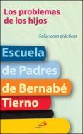 LOS PROBLEMAS DE LOS HIJOS: SOLUCIONES PRACTICAS - 9788428526685 - BERNABE TIERNO