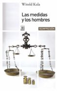 LAS MEDIDAS Y LOS HOMBRES - 9788432303685 - WITOLD KULA