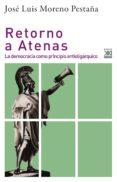 Descargar libros de frances RETORNO A ATENAS in Spanish PDF de JOSE LUIS MORENO PESATAÑA 9788432319785