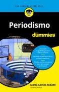 PERIODISMO PARA DUMMIES - 9788432904585 - MARTA GOMEZ-RODULFO