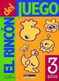 EL RINCON DEL JUEGO: 3 AÑOS - 9788432995385 - PAM SCHILLER
