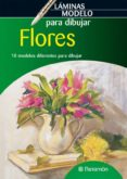 FLORES: LAMINAS MODELO PARA DIBUJAR - 9788434236585 - VV.AA.