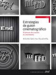 ESTRATEGIAS DE GUION CINEMATOGRAFICO - 9788434414785 - ANTONIO SANCHEZ-ESCALONILLA