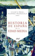 HISTORIA DE ESPAÑA DE LA EDAD MEDIA - 9788434469785 - VICENTE ANGEL ALVAREZ PALENZUELA