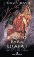 TIEMPO PARA ESCAPAR (LA VII NOVELA DE MARCO DIDIO FALCO) - 9788435006385 - LINDSEY DAVIS