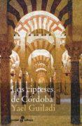los cipreses de cordoba-yael guiladi-9788435017985