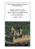 ARQUITECTURA DEL RENACIMIENTO EN ESPAÑA (1488-1599) - 9788437626185 - FERNANDO CHECA