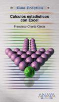 CACULOS ESTADISTICOS CON EXCEL - 9788441523685 - FRANCISCO CHARTE