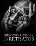50 RETRATOS - 9788441537385 - GREGORY HEISLER