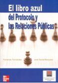 EL LIBRO AZUL DEL PROTOCOLO Y LAS RELACIONES PUBLICAS - 9788448141585 - JOSE DANIEL BARQUERO CABRERO
