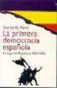 LA PRIMERA DEMOCRACIA ESPAÑOLA:LA SEGUNDA REPUBLICA, 1931-1936 - 9788449301285 - STANLEY G. PAYNE